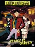 Люпен III: Опасный вояж (Lupin 3 Movie - Voyage to Danger) (1 DVD-Video)